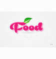 food 3d word with a green leaf and pink color logo vector image vector image