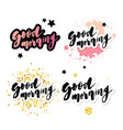 good morning lettering text calligraphy vector image vector image