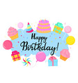 happy birthday greeting card with sweets and vector image
