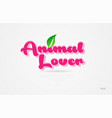 animal lover 3d word with a green leaf and pink