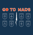go to mars badges set vector image