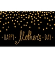 Gold textured Happy mothers day inscription vector image vector image