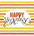 Handwritten inscription Happy Sunday vector image vector image