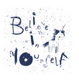 believe in yourself - lettering vector image