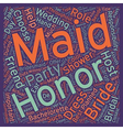 Maid Of Honor The Bride s First Lieutenant text vector image vector image