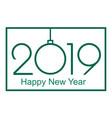 2019 happy new year or christmas vector image vector image