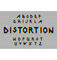distortion alphabet distorted glitch font vector image