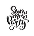 hand drawn summer party lettering logo vector image