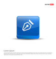 pen nib icon - 3d blue button vector image vector image