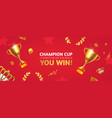 you win champion background with gold champion cup vector image