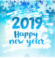 happy 2019 new year holidays geeting card vetor vector image vector image