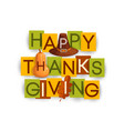 happy thanksgiving poster with autumn leaf hat vector image