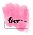 inspirational handwritten brush lettering love vector image