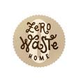 zero waste home emblem vector image vector image
