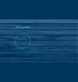 blue wood texture on dark background vector image