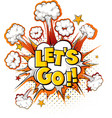 comic speech bubble with lets go text vector image