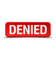 denied vector image vector image