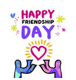happy friendship day art concept of friend love vector image vector image