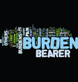 the life of a burden bearer text background word vector image vector image