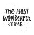 the most wonderful time lettering vector image