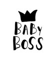 baby boss hand drawn lettering isolated on white vector image