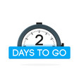 two day to go label alarm clock flat with blue vector image vector image