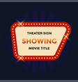cinema theater retro sign graphic template vector image vector image