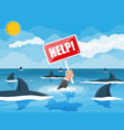 businessman drowning in sea with sharks vector image