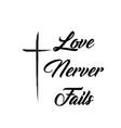 christian faith - love never fails vector image vector image