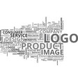 what does your logo say about you text word cloud vector image vector image
