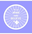 Bible verse Not fear only believe vector image vector image