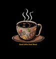 good coffee good mood vector image vector image