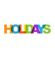 holidays phrase overlap color no transparency vector image vector image