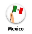 mexico flag in hand round icon vector image vector image