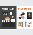 109work hard play harder vector image vector image