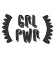 grl pwr print vector image vector image