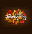 happy thanksgiving greeting with fallen leaves vector image