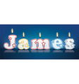 JAMES written with burning candles vector image vector image