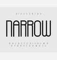 narrow bold font with thin tall letters vector image vector image