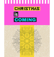 Christmas is coming vector image vector image