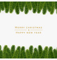christmas fir background realistic look holiday vector image
