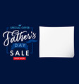 fathers day sale lettering paper card vector image vector image