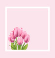 Realistic tulips flower frame blank template for