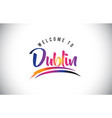dublin welcome to message in purple vibrant vector image vector image