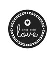 made with love inscription lettering quote made vector image vector image