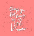 thank you for being in my life - inspirational vector image