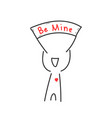 hand drawn man holding be mine banner vector image