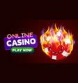 burning casino chip banner hot casino concept vector image