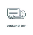 container ship line icon container ship vector image vector image