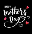 happy mothers day calligraphy background vector image